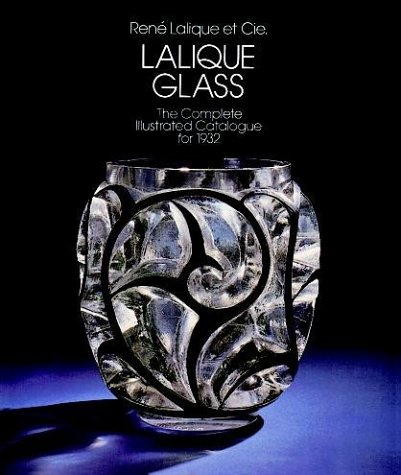 Lalique Glass: Complete Illustrated Catalogue for 1932 (Catalogue): Rene Lalique
