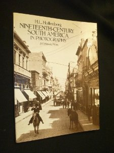 Nineteenth-Century South America in Photographs (Dover Photography Collections): Hoffenberg, H. L.