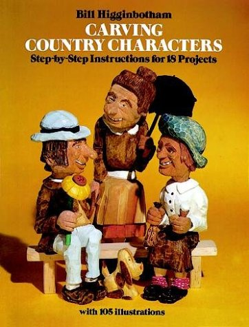 9780486241357: Carving Country Characters: Step-by-Step Instructions for 18 Projects with 105 illustrations