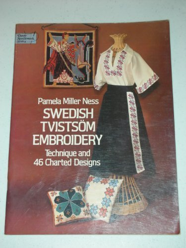 EMBROIDERY} Swedish Tvistsom Embroidery: Technique and 46 Charted Designs: Ness, Pamela Miller {...