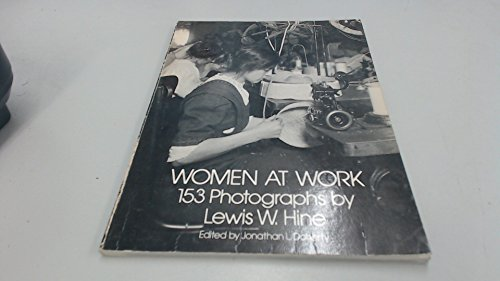 Women at Work: 153 Photographs by Lewis: Lewis Wickes Hine;
