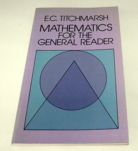 Mathematics for the General Reader: Titchmarsh, E. C.