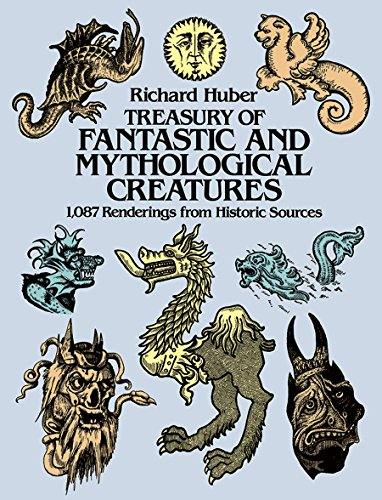 9780486241746: Treasury of Fantastic and Mythological Creatures: 1,087 Renderings from Historic Sources (Dover Pictorial Archive)