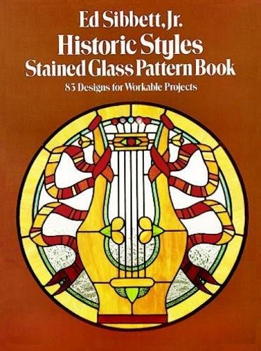 9780486241760: Historic Styles of Stained Glass Pattern Book: 83 Designs for Workable Projects
