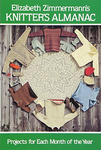 9780486241784: Elizabeth Zimmermann's Knitters' Almanac: Projects for Each Month of the Year