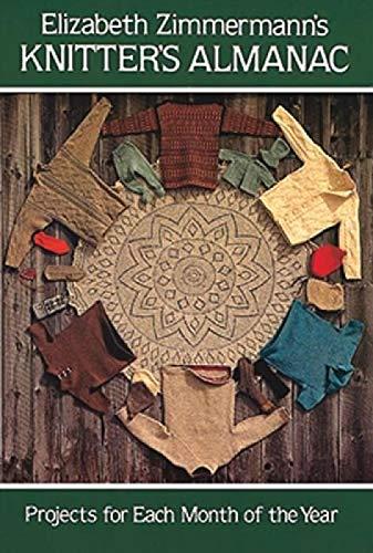 9780486241784: Elizabeth Zimmermann's Knitters' Almanac