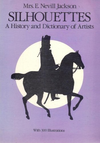 9780486242101: Silhouettes: A History and Dictionary of Artists