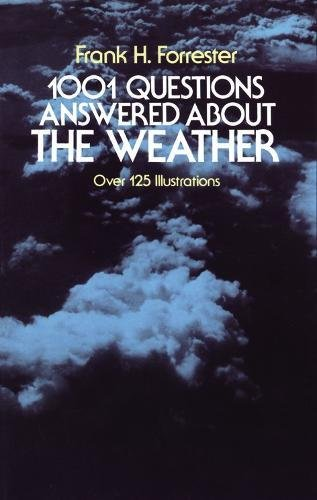 1001 Questions Answered About the Weather: Over: Frank H. Forrester