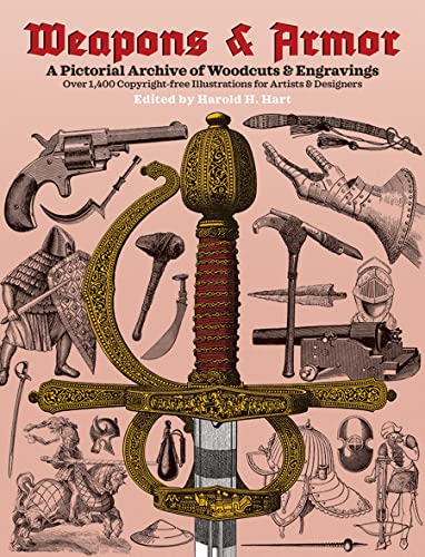 9780486242422: Weapons and Armor: A Pictorial Archive of Woodcuts & Engravings