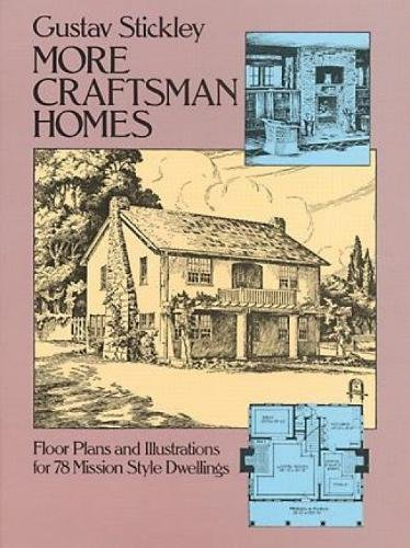 More Craftsman Homes (Dover Architecture): Gustav Stickley