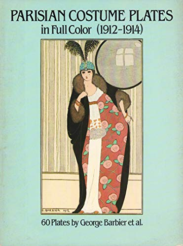 Parisian Costume Plates in Full Color 1912-1914 (0486242579) by George Barbier