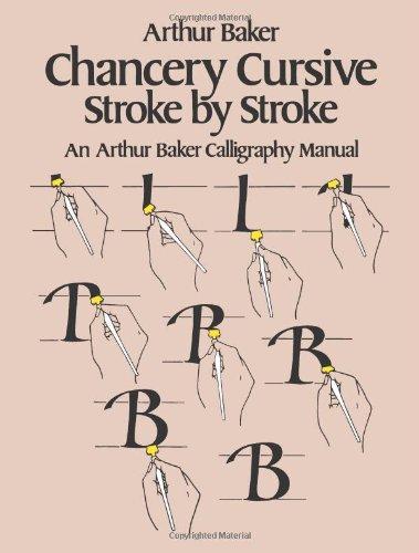9780486242781: Chancery Cursive: Stroke by Stroke, an Arthur Baker Calligraphy Manual