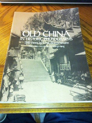 Old China in Historic Photographs (Dover photography collections): Ernst Boerschmann