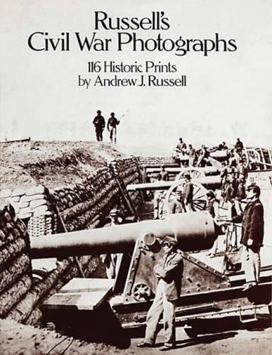 Russell's Civil War Photographs: 116 Historic Prints