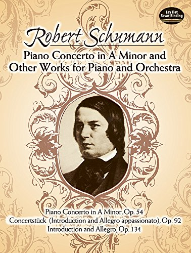 9780486243405: Piano Concerto in A Minor and Other Works for Piano and Orchestra: Concereto in a Minor, Op. 54 : Concertstuck (Introduction and Allegro Appasionato), Op. 92 : Introduction and Allegro, Op. 134