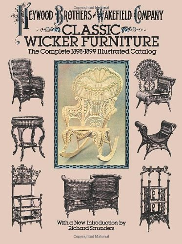 Classic Wicker Furniture: The Complete 1898-1899 Illustrated Catalog