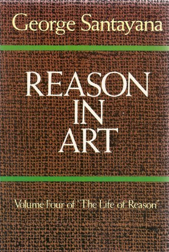 9780486243580: 004: Reason in Art: The Life of Reason