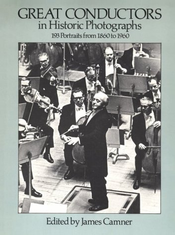 9780486243979: Great Conductors in Historic Photographs: 193 Portraits, 1860-1960