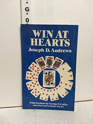 Win at Hearts: Andrews, Joseph D. (George S. Coffin, Sections by ; Randy Wheeler, Foreword)