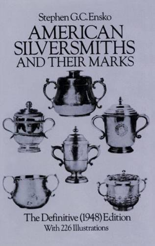 9780486244280: American Silversmiths and Their Marks: The Definitive (1948) Edition (Dover Jewelry and Metalwork)