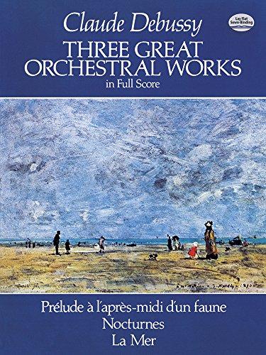 9780486244419: Three Great Orchestral Works in Full Score: Prélude a l'Après-MIDI d'Un Faune, Nocturnes, La Mer (Dover Orchestral Scores)