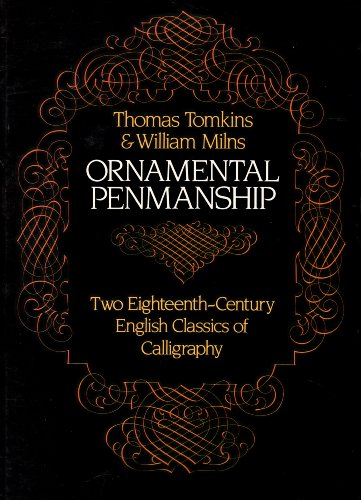 Ornamental Penmanship Two Eighteenth-Century English Classics of Calligraphy The Beauties of Writ...