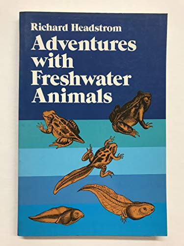 9780486244532: Adventures With Freshwater Animals