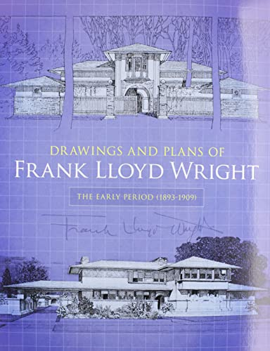 9780486244570: Drawings and Plans of Frank Lloyd Wright: The Early Period (1893-1909) (Dover Architecture)