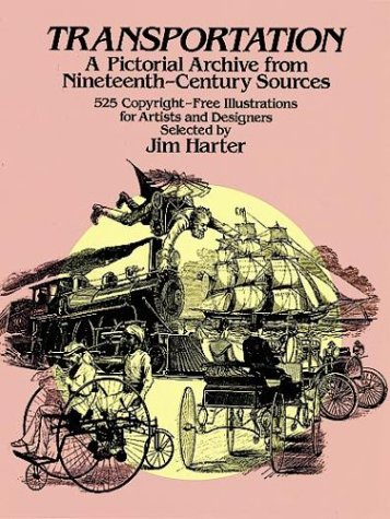 Transportation: A Pictorial Archive from Nineteenth-century Sources: Jim Harter
