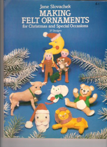 9780486245379: Making Felt Ornaments for Christmas and Special Occasions (Dover Needlework)