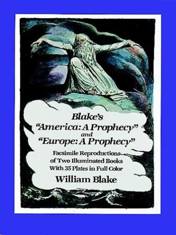 Blake's America:a Prophecy and Europe:a Prophecy: Facsimile Reproductions of Two Illuminated Books