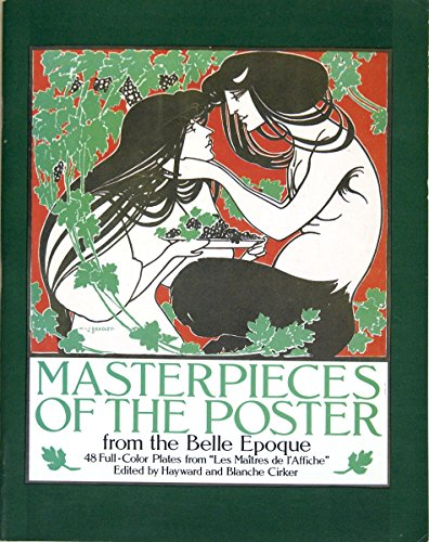 Masterpieces of the Poster from the Belle Epoque: 48 Full-Color Plates from Les Maitres de l'...