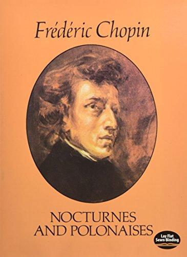 Nocturnes and Polonaises (The Paderewski Edition): Frederic Chopin; Editor-Ignacy Jan Paderewski; ...