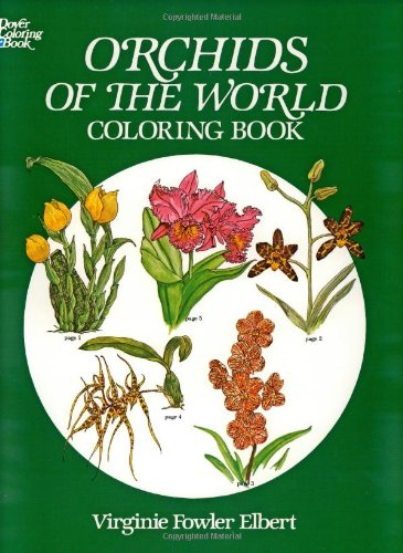 Orchids of the World Coloring Book (The Colouring Books): Elbert, Virginie Fowler
