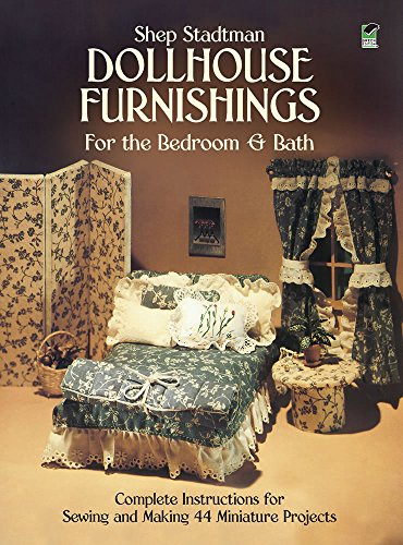 9780486245904: Dollhouse Furnishings for the Bedroom and Bath: Complete Instructions for Sewing and Making 44 Miniature Projects (Dover Needlework)