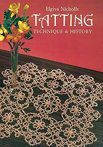 Tatting: Technique and History (Dover Knitting, Crochet,: Nicholls, Elgiva