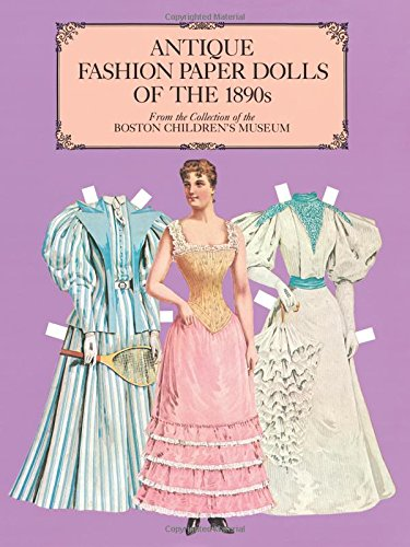 9780486246222: Antique Fashion Paper Dolls of the 1890s in Full Colour: From the Collection of the Boston Children's Museum (Dover Victorian Paper Dolls)