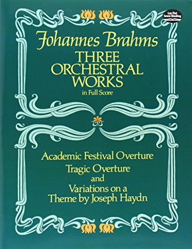 Three orchestral works. In full score. Academic Festival Overture. Tr: Brahms,Johannes.