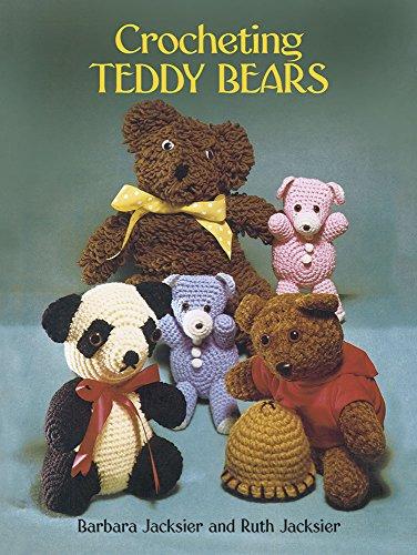Crocheting Teddy Bears: 16 Designs for Toys: Jacksier, Barbara, Jacksier,