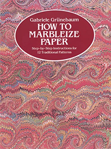 9780486246512: How to Marbleize Paper: Step-By-Step Instructions for 12 Traditional Patterns