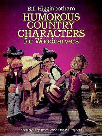9780486246710: Humorous Country Characters for Woodcarvers: Step-by-Step Instructions for 22 Projects (Woodwork Series)