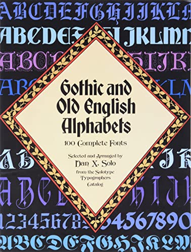 9780486246956: Gothic and Old English Alphabets: 100 Complete Fonts (Lettering, Calligraphy, Typography)