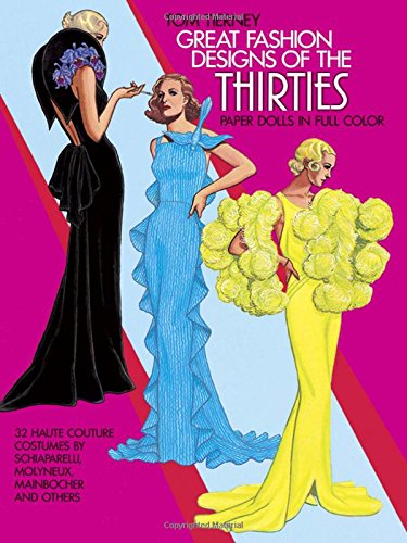 9780486247243: Great Fashion Designs of the Thirties: Paper Dolls in Full Colour: 32 Haute Couture Costumes by Schiaparelli, Molyneaux, Mainbocher, and Others (Dover Paper Dolls)
