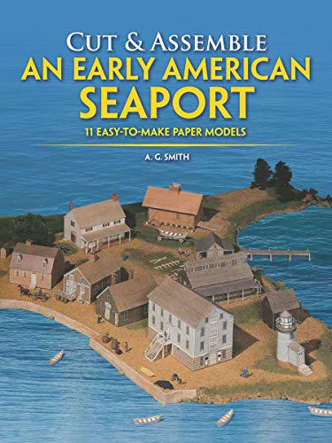 9780486247540: Cut & Assemble an Early American Seaport: Easy-to-Make Paper Models (Cut & Assemble Buildings in H-O Scale)