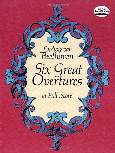 Beethoven: Six Great Overtures (Full Score) (Paperback): Ludwig van Beethoven