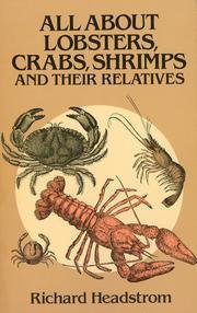 All About Lobsters, Crabs, Shrimps and Their: Headstrom, Richard