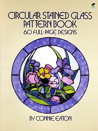 9780486248363: Circular Stained Glass Pattern Book: 60 Full-Page Designs (Dover Stained Glass Instruction)