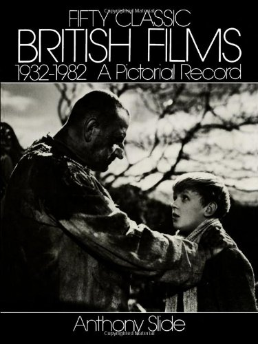 Fifty Classic British Films 1932-1982. A Pictorial Record