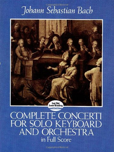 9780486249292: Complete Concerti for Solo Keyboard and Orchestra in Full Score