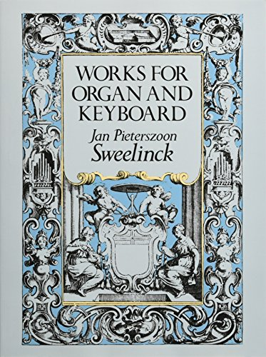 9780486249353: J.P. Sweelinck: Works For Organ And Keyboard (Dover Music for Organ)